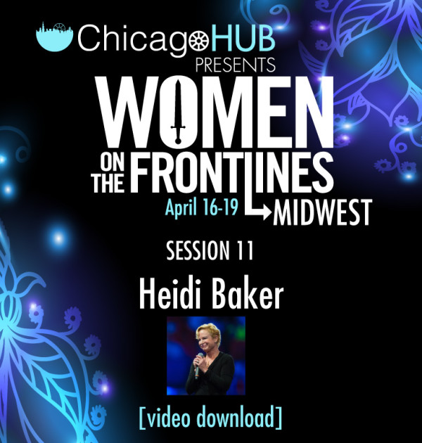 Chicago-HUB-Woment-On-The-FrontLines-Heidi-Baker-Video