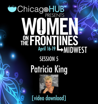 Chicago-HUB-Woment-On-The-FrontLines-Patricia-King-Video