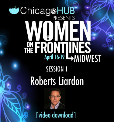 Chicago-HUB-Woment-On-The-FrontLines-Roberts-Liardon-Video